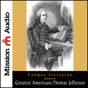 The Greatest Americans: Thomas Jefferson: A Selection of His Writings (Unabridged) audiobook download