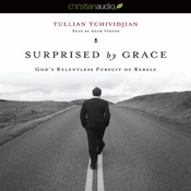 Surprised by Grace: God's Relentless Pursuit of Rebels (Unabridged) audiobook download