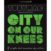 City on Our Knees: If You Gotta Start Somewhere, Why Not Here (Unabridged) audiobook download
