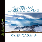 The Secret of Christian Living (Unabridged) audiobook download