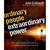Ordinary People, Extraordinary Power: How a Strong Apostolic Culture Releases Us to Do Transformational Things in the World (Unabridged) audiobook download