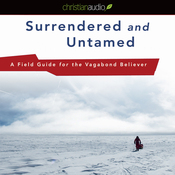 Surrendered and Untamed: A Field Guide for the Vagabond Believer (Unabridged) audiobook download