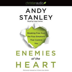 Enemies-of-the-heart-breaking-free-from-the-four-emotions-that-control-you-unabridged-audiobook