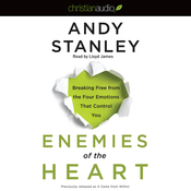 Enemies of the Heart: Breaking Free from the Four Emotions That Control You (Unabridged) audiobook download