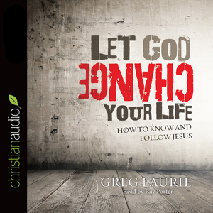 Let-god-change-your-life-how-to-know-and-follow-jesus-unabridged-audiobook