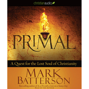 Primal: A Quest for the Lost Soul of Christianity (Unabridged) audiobook download
