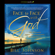 Face to Face with God: The Ultimate Quest to Experience His Presence (Unabridged) audiobook download