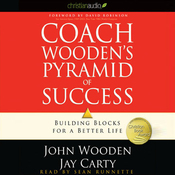 Coach Wooden's Pyramid of Success: Building Blocks for a Better Life (Unabridged) audiobook download