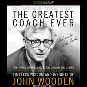 The Greatest Coach Ever: Timeless Wisdom and Insights of John Wooden (Unabridged) audiobook download