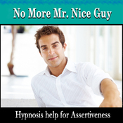 No More Mr. Nice Guy: Hypnosis Help for Assertiveness, Subconscious, Self Help, Guided Meditation (Unabridged) audiobook download