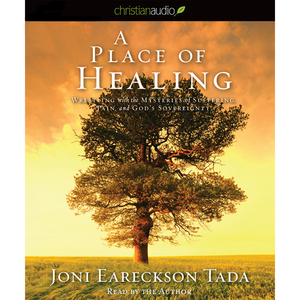 A-place-of-healing-wrestling-with-the-mysteries-of-suffering-pain-and-gods-sovereignty-unabridged-audiobook