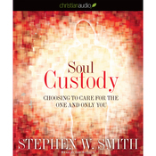 Soul Custody: Choosing to Care for the One and Only You (Unabridged) audiobook download
