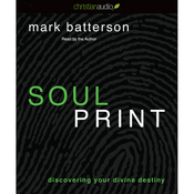Soulprint: Discovering Your Divine Destiny (Unabridged) audiobook download
