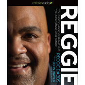 Reggie: You Can't Change Your Past, But You Can Change Your Future (Unabridged) audiobook download