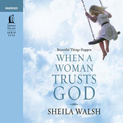 Beautiful Things Happen When a Woman Trusts God (Unabridged) audiobook download