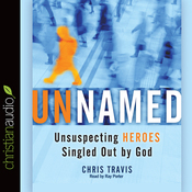 Unnamed: Unsuspecting Heroes Singled Out by God (Unabridged) audiobook download