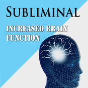 Increased Brain Function: More Creativity & Intelligence with Subliminal Brain Power (Unabridged) audiobook download