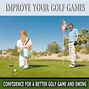 Improve Your Golf Games: Confidence for Better Golf Games, Golf Swing, Subliminal, Subconscious, Self Help audiobook download