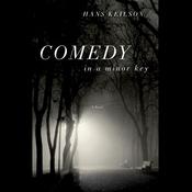 Comedy in a Minor Key: A Novel (Unabridged) audiobook download