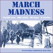 March Madness: 10,000 men, 800 miles, 86 days, 3 stories (Unabridged) audiobook download