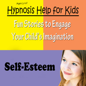 Childhood Self-Esteem: Hypnosis Help for Increased Self-Confidence and Self-Worth audiobook download