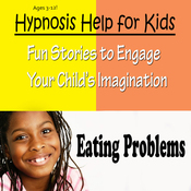 Childhood Eating Problems: Hypnosis Help to Prevent Childhood Obesity and Underweight Children audiobook download