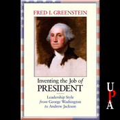 Inventing the Job of President: Leadership Style from George Washington to Andrew Jackson (Unabridged) audiobook download