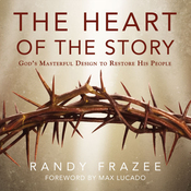 The Heart of the Story: God's Masterful Design to Restore His People (Unabridged) audiobook download
