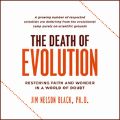 The Death of Evolution: Restoring Faith and Wonder in a World of Doubt (Unabridged) audiobook download