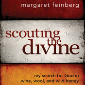 Scouting the Divine: My Search for God in Wine, Wool, and Wild Honey (Unabridged) audiobook download