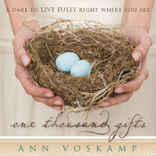 One Thousand Gifts: A Dare to Live Fully Right Where You Are (Unabridged) audiobook download