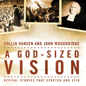 A God-Sized Vision: Revival Stories that Stretch and Stir (Unabridged) audiobook download