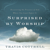 Surprised by Worship: Discovering the Presence of God Where You Least Expect It (Unabridged) audiobook download