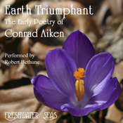 The Early Poetry of Conrad Aiken: Earth Triumphant (Unabridged) audiobook download