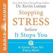 Stopping Stress Before It Stops You: A Game Plan for Every Mom (Unabridged) audiobook download
