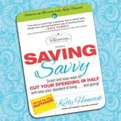 Saving Savvy: Smart and Easy Ways to Cut Your Spending in Half and Raise Your Standard of Living and Giving (Unabridged) audiobook download