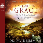 Captured by Grace: No One is Beyond the Reach of a Loving God (Unabridged) audiobook download