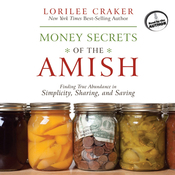 Money Secrets of the Amish: Finding True Abundance in Simplicity, Sharing, and Saving (Unabridged) audiobook download