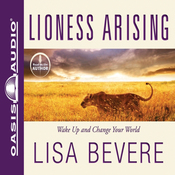 Lioness Arising: Wake Up and Change Your World (Unabridged) audiobook download
