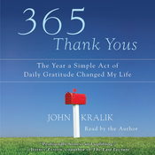 365 Thank Yous: The Year a Simple Act of Daily Gratitude Changed My Life (Unabridged) audiobook download