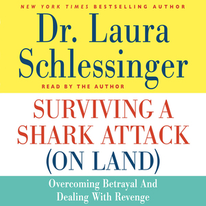 Surviving-a-shark-attack-on-land-overcoming-betrayal-and-dealing-with-revenge-unabridged-audiobook