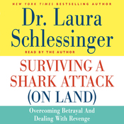 Surviving a Shark Attack (On Land): Overcoming Betrayal and Dealing with Revenge (Unabridged) audiobook download