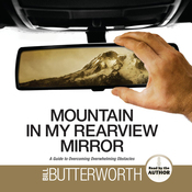 Mountain in my Rearview Mirror: A Guide to Overcoming Overwhelming Obstacles (Unabridged) audiobook download