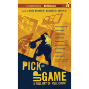 Pick-Up Game: A Full Day of Full Court (Unabridged) audiobook download
