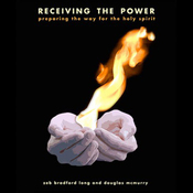 Receiving the Power: Preparing the Way for the Holy Spirit (Unabridged) audiobook download