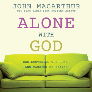 Alone-with-god-rediscovering-the-power-and-passion-of-prayer-unabridged-audiobook