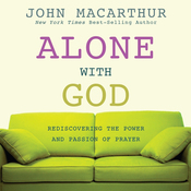 Alone With God: Rediscovering the Power and Passion of Prayer (Unabridged) audiobook download