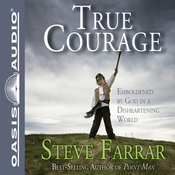 True Courage: Emboldened by God in a Disheartening World (Unabridged) audiobook download