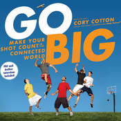 Go Big: Make Your Shot Count in the Connected World (Unabridged) audiobook download