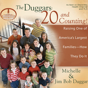 The Duggars: 20 and Counting!: Raising One of America's Largest Families - How They Do It (Unabridged) audiobook download